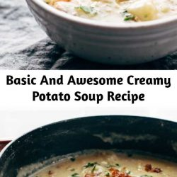 Basic And Awesome Creamy Potato Soup Recipe