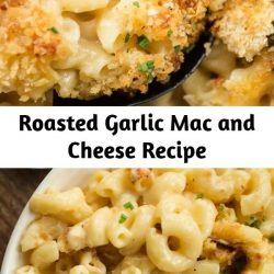Roasted Garlic Mac and Cheese Recipe