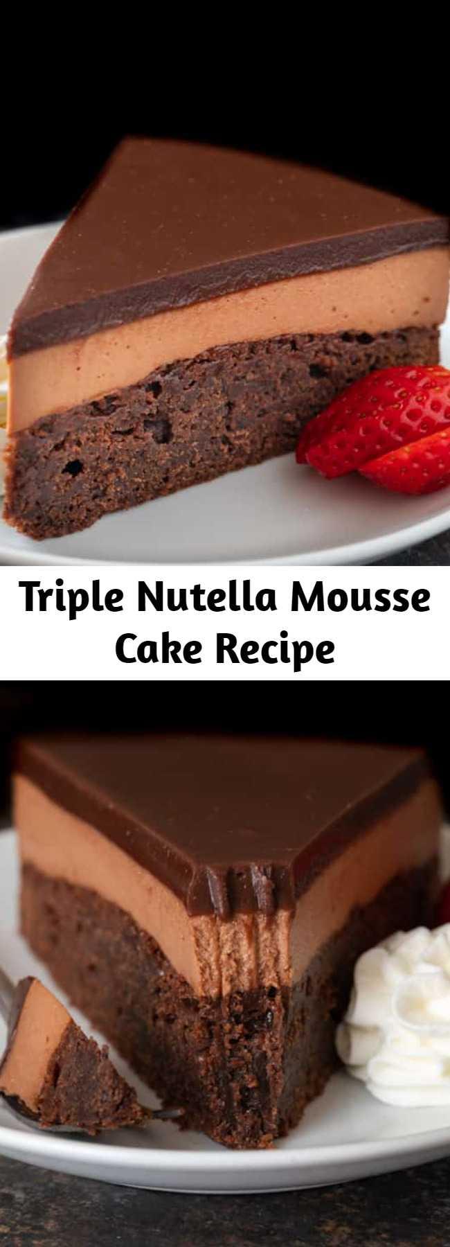 Triple Nutella Mousse Cake Recipe