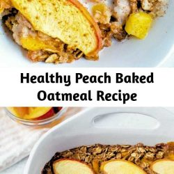 A healthy baked oatmeal recipe using one of my favorite summer fruits: peaches! Make ahead for meal prep or a weekend brunch. #peachoatmeal #bakedoatmeal #peachbakedoatmeal