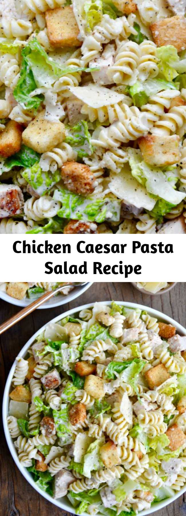 Chicken Caesar Pasta Salad Recipe - Whip up a 20-minute meal in-a-bowl with a refreshing recipe for Chicken Caesar Pasta Salad starring DIY dressing. #recipes #chickencaesar #pastasalad #picnicfoodideas #20minuterecipe #food