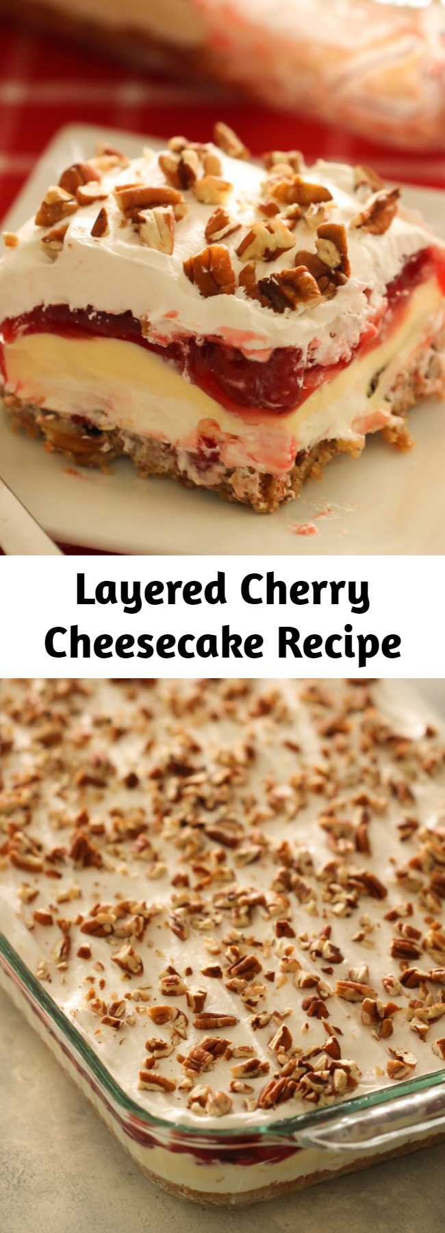 Layered Cherry Cheesecake Recipe - Get ready to enjoy the best, cherry cream cheese lush dessert you have ever tasted. This mind-blowing layered cherry cheesecake will have you coming back for more and friends asking for the recipe!