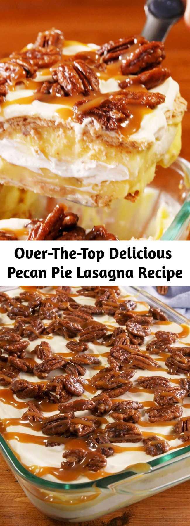 Over-The-Top Delicious Pecan Pie Lasagna Recipe - This Pecan Pie Lasagna is the ultimate layered fall dessert.