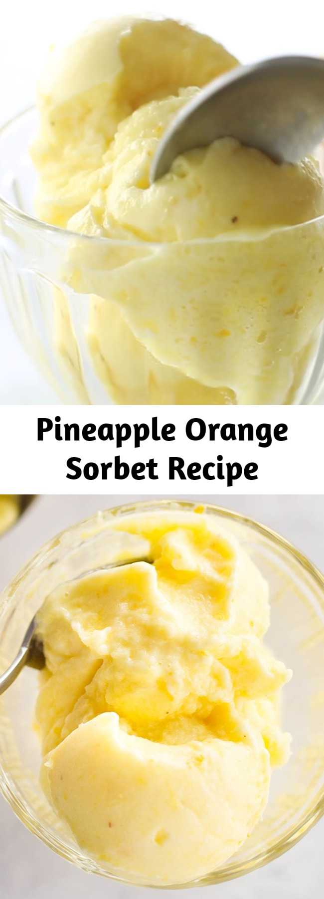 Pineapple Orange Sorbet Recipe - Sorbet is sweeter when you make it with two fruits instead of just one.