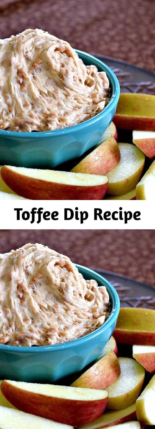 Toffee Dip Recipe - If your guests love caramel apples then they will LOVE this Toffee Dip! Serve this dip with apple slices. Tastes like a caramel apple without the chewy sticky mess.
