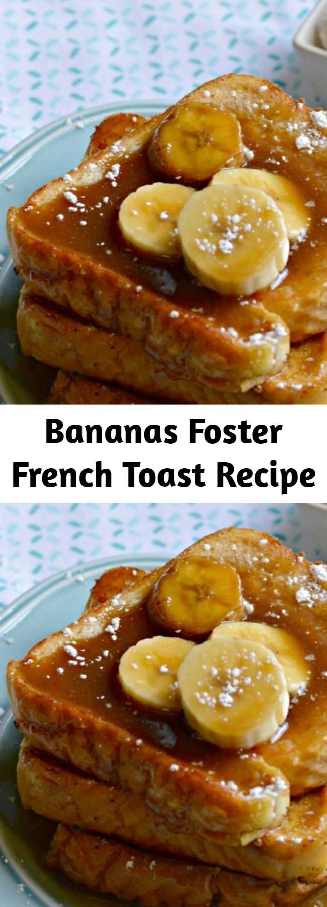 Bananas Foster French Toast Recipe - Bananas Foster French Toast is a perfect recipe for any occasion. The flavors are unbeatable and everyone will love it.