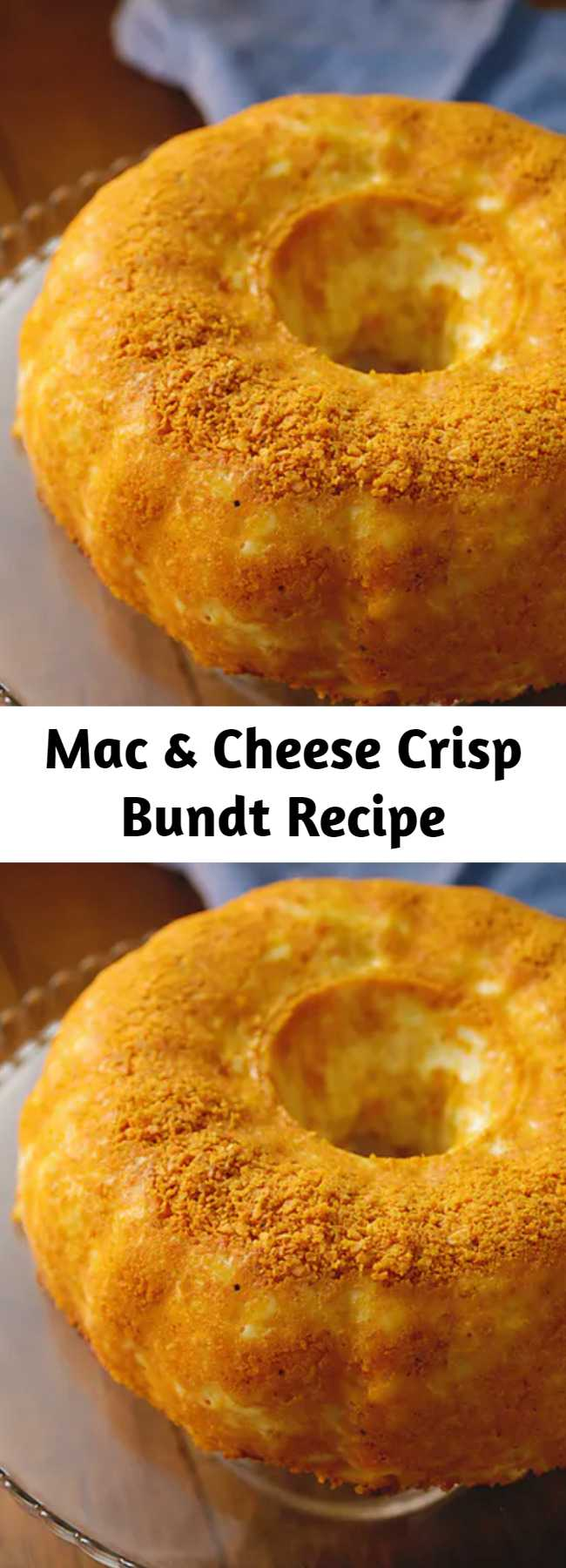 Mac & Cheese Crisp Bundt Recipe - For all the savoury lovers out there, we've made your perfect birthday cake! Mac and cheese with an extra layer of cheese surrounded in a crispy Dorito shell... Talk about a perfect cake.