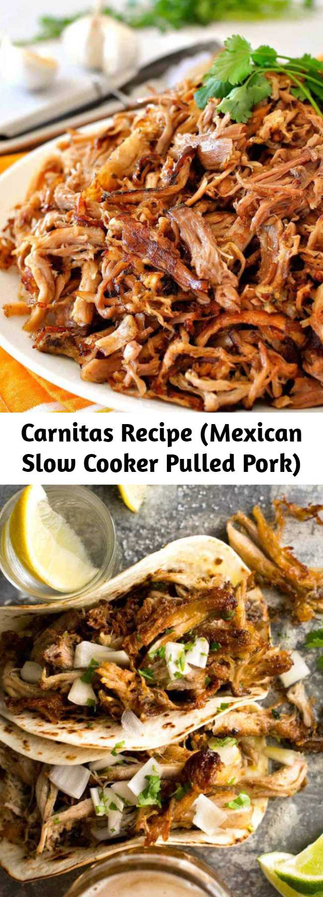 Carnitas Recipe (Mexican Slow Cooker Pulled Pork) - Super easy slow cooker Pork Carnitas (Mexican Pulled Pork) and the BEST way to get the brown bits! Every tortilla dreams of being stuffed with Carnitas. The best of the best of Mexican food, seasoned pork is slow cooked until tender before gently teasing apart with forks and pan frying to golden, crispy perfection. #crockpot