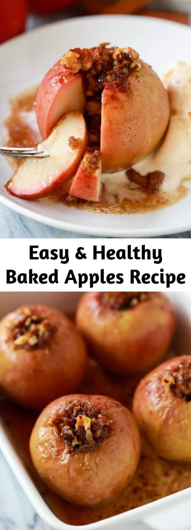 Easy & Healthy Baked Apples Recipe - These easy Baked Apples are a delicious healthy fall dessert. Crisp fresh apples stuffed with a cinnamon sugar, walnut mixture and baked until warm and tender. Serve with a scoop of vanilla ice cream.
