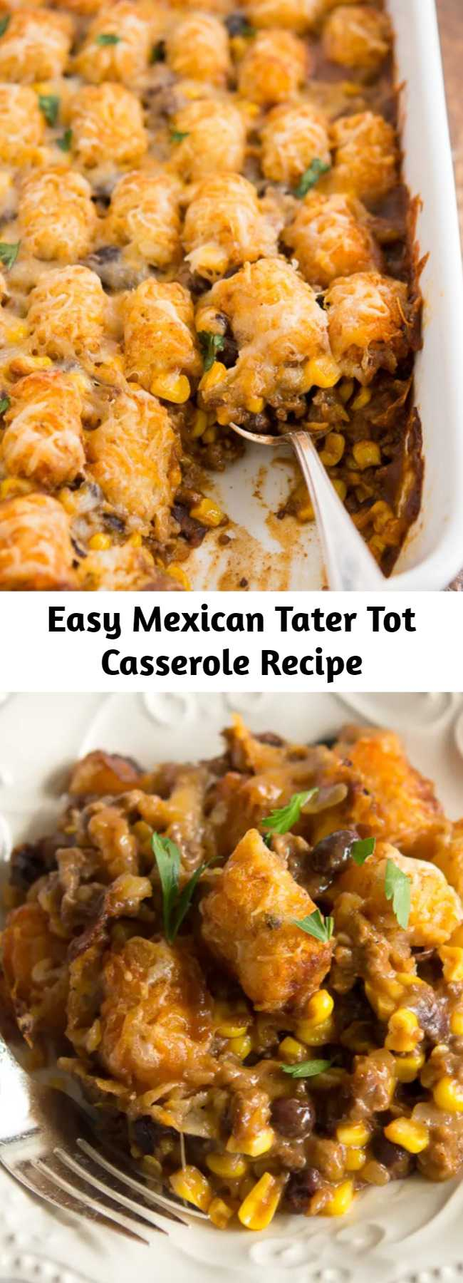 Easy Mexican Tater Tot Casserole Recipe - This easy tater tot casserole will please everyone in your crew---even picky kids! This delicious taco-inspired tater tot casserole recipe is chock-full of black beans, corn, ground beef and a whole lot of flavor.