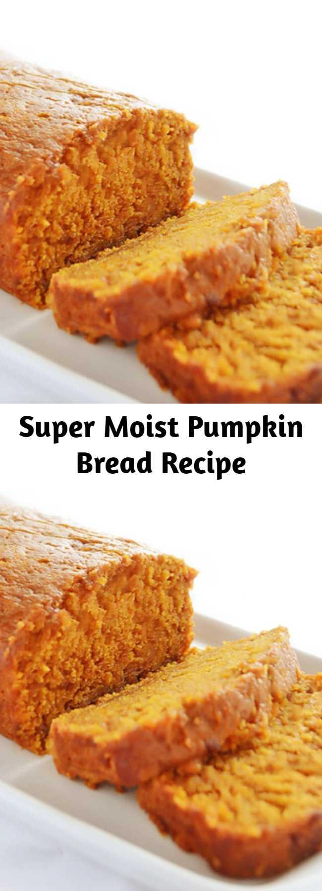 Super Moist Pumpkin Bread Recipe - See what is the trick to keeping it super moist!
