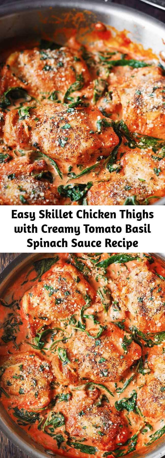 Easy Skillet Chicken Thighs with Creamy Tomato Basil Spinach Sauce Recipe - The whole recipe takes 30 minutes from start to finish! Boneless skinless chicken thighs are seared to perfection and served in a creamy tomato basil sauce with spinach, sprinkled with grated Parmesan cheese. Easy dinner that a whole family will love! #chicken #chickenthighs #chickendinner #tomatobasil #tomatobasilsauce #spinachsauce #spinach #basil #glutenfree