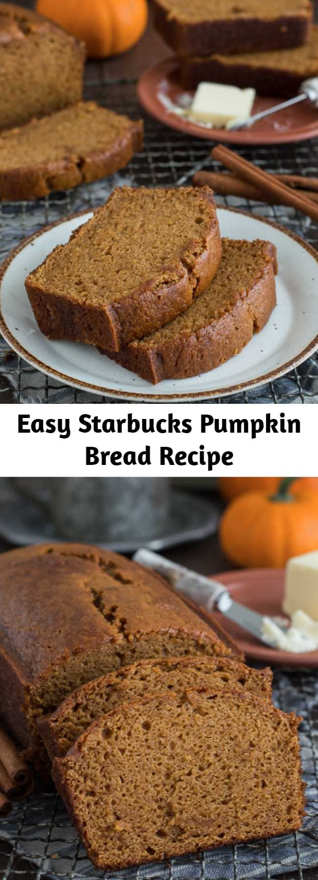 Easy Starbucks Pumpkin Bread Recipe - The easiest pumpkin bread with 12 ingredients and tastes just like Starbucks Pumpkin Pound Cake! Pumpkin bread takes 15 minutes to prep, you will want to share this with friends and family! Can be made in muffin, mini muffin or mini loaf pans. #pumpkinbread #starbuckspumpkinbread #pumpkinloaf #pumpkinpoundcake