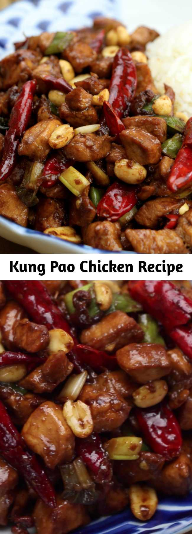 Kung Pao Chicken Recipe - Spicy, sweet and incredibly delicious chicken with peanuts!