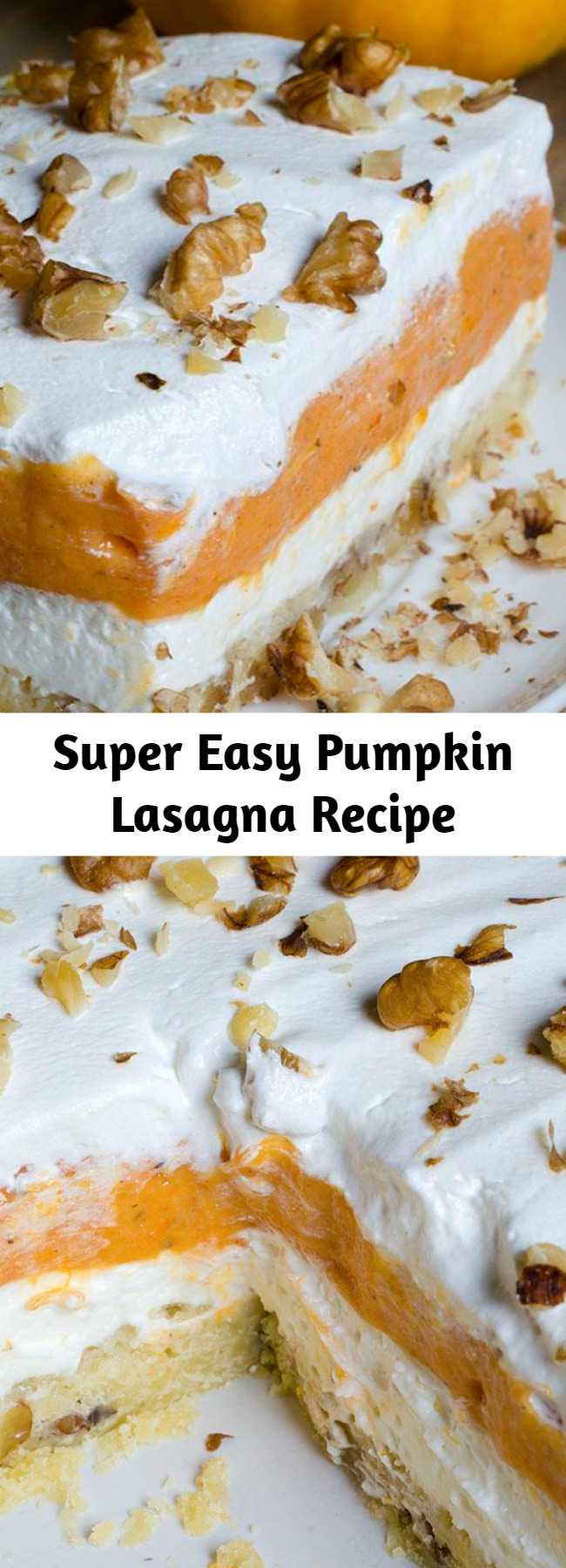 Super Easy Pumpkin Lasagna Recipe - This awesome Pumpkin Lasagna recipe has layers of moist pumpkin cake, creamy cheesecake and a crunchy crust. It's a delicious dessert recipe that's super fun to make and perfect for the fall! #pumpkin #lasagna #desserts
