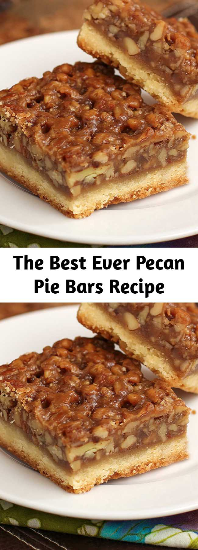 The Best Ever Pecan Pie Bars Recipe - The Best Ever Pecan Pie Bars are so good people offer to pay me for them. A fabulous recipe with a caramelized pecan pie set atop a shortbread crust is the absolute perfect nut bar. My family requests more of this dessert than any other every year. #desserts #pecanpie