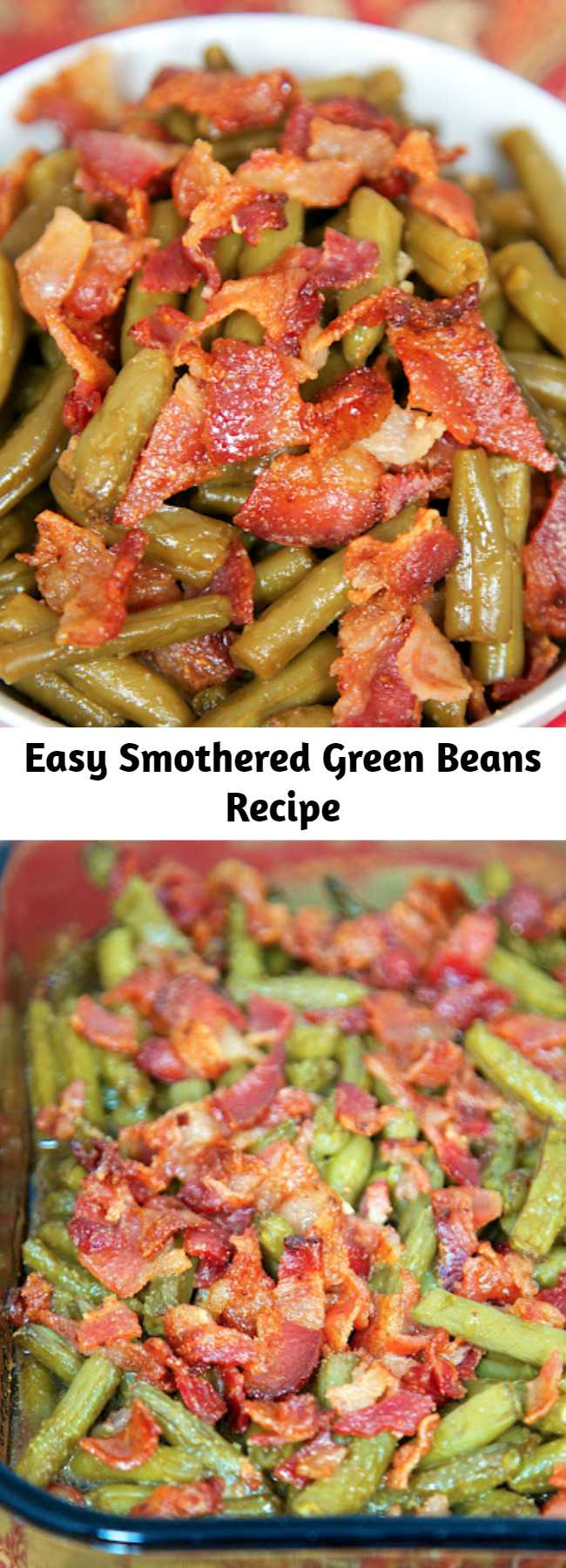Easy Smothered Green Beans Recipe - Canned green beans baked in bacon, brown sugar, butter, soy sauce, and garlic. This is the most requested green bean recipe in our house. Everybody gets seconds. SO good!! Great for a potluck. Everyone asks for the recipe! Super easy to make.